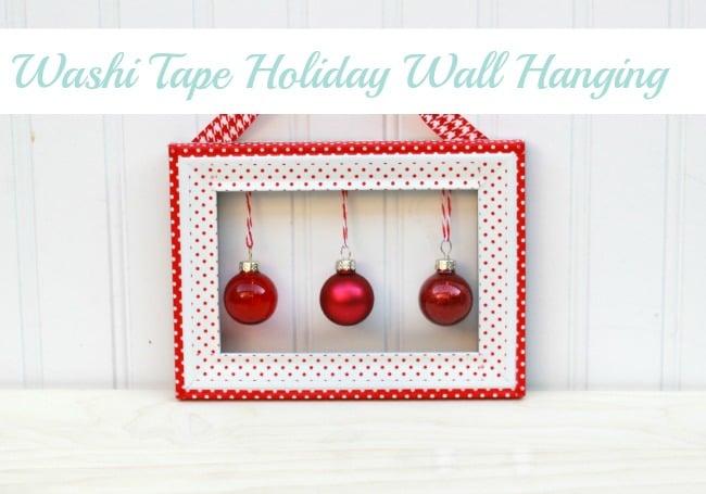 Washi Tape Holiday Wall Hanging Making Home Base