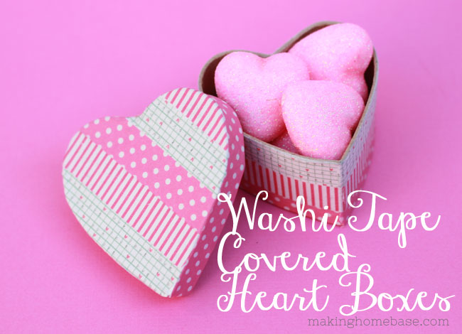 Washi Tape Cover Heart Box: Making Home Base