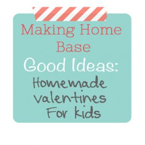Good Ideas: Homemade Valentines For Kids