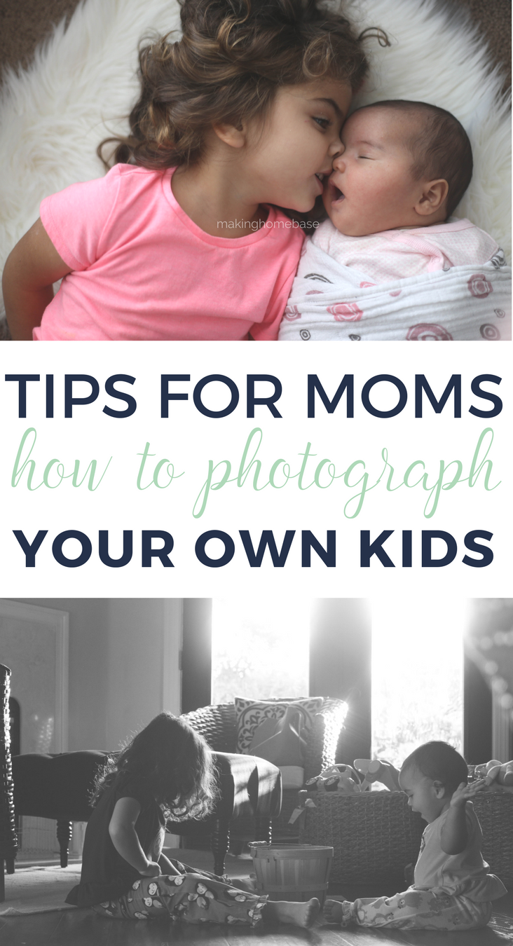 Tips for Moms: How to Photograph Your Own Kids