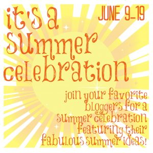 Introducing A Summer Celebration Series: Eleven Days of Summer Projects