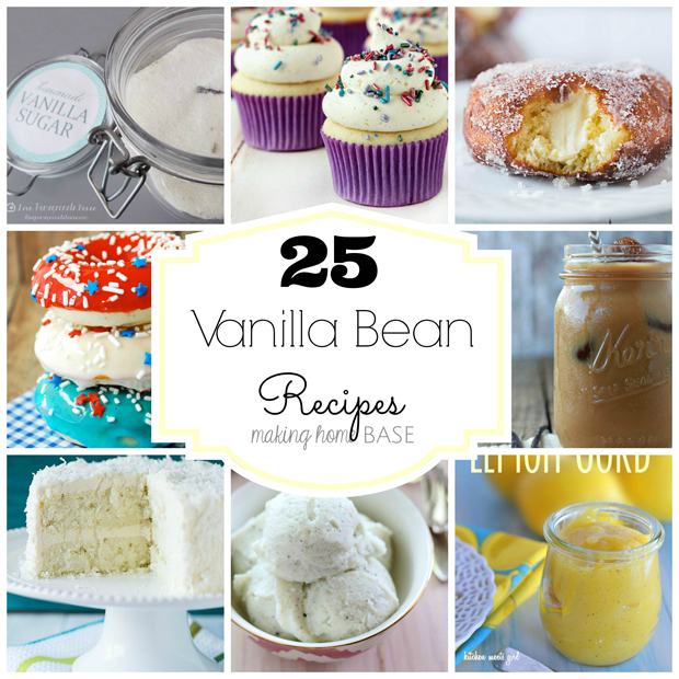 25 Vanilla Bean Recipes: A Making Home Base Round Up