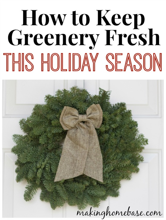 how to keep holiday greenery fresh - Fresh Christmas Greenery