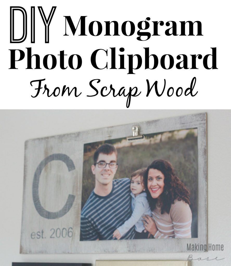 DIY Monogram Photo Clipboard From Scrap Wood