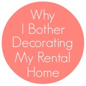 Why Bother Decorating A Rental Home