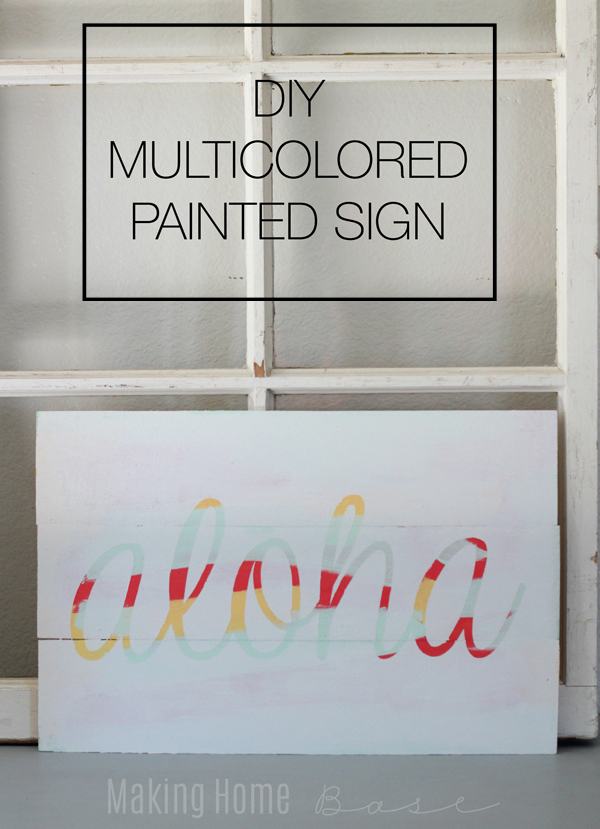Multicolored Hand Painted Wood Sign