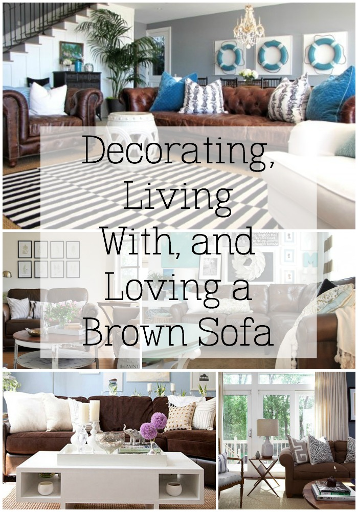 Marvelous Decorating, Living With, And Loving, A Brown Sofa
