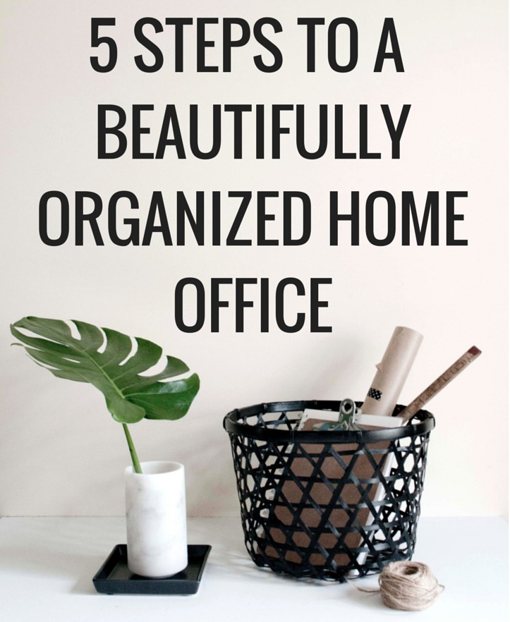 A Dozen Home Workspaces: 5 Steps To A Beautiful And Organized Home Office