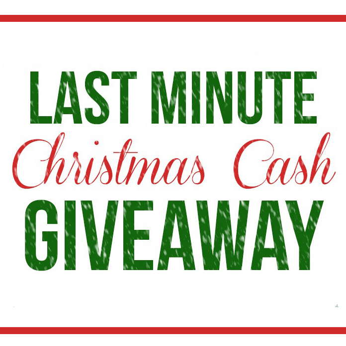 Hurry! Last Minute Holiday CASH Giveaway