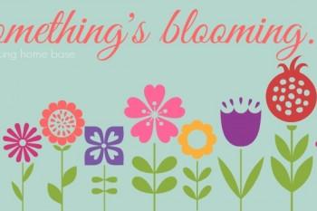 somethings blooming