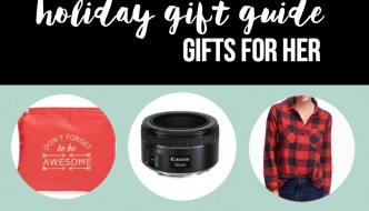 Holiday Gift Guide – Gifts For Her