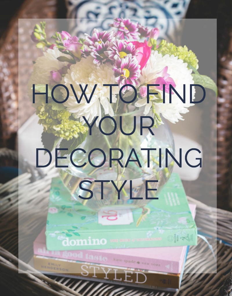 how to find your decorating style tips to uncovering