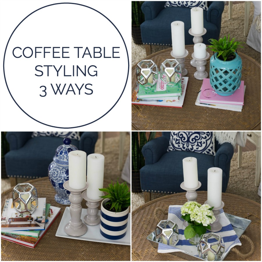 Coffee Table Styling 3 Ways