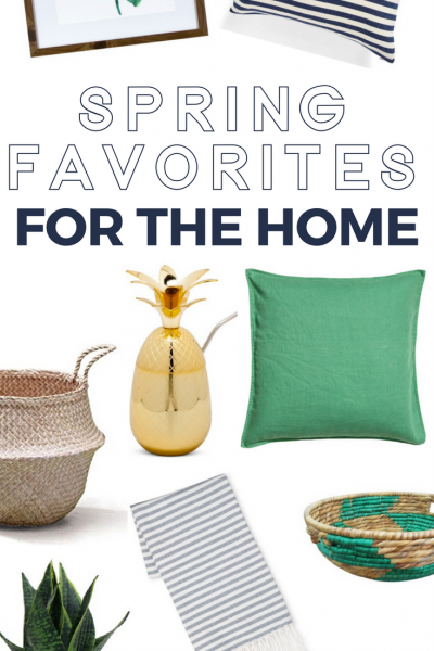 Spring Favorites for the home