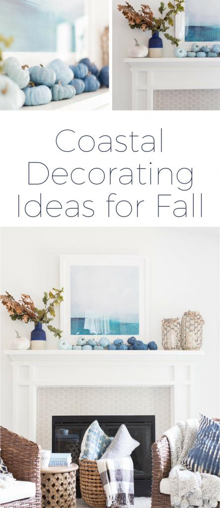 Coastal Fall Mantel Decor - Decorating a coastal inspired home for ...