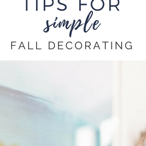 Tips For Adding Simple Fall Decor