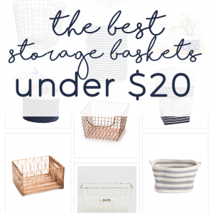 Storage Baskets for $20 or Less