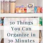 30 Things You Can Organize in 30 Minutes or Less