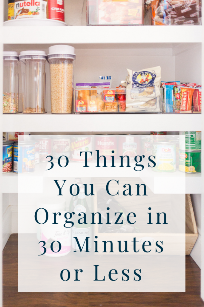 30 Things you can Organize in 30 Minutes or Les