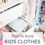 How We Keep Our Kids Clothes Organized
