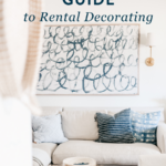The Ultimate Guide to Decorating A Rental Home